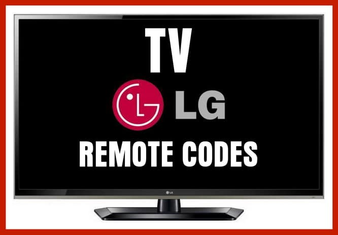 Remote Control Codes For LG TVs | Codes For Universal Remotes