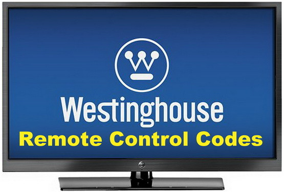 Remote Control Codes Westinghouse TVs - Codes For Universal Remotes