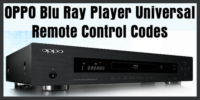 OPPO Blu Ray Remote Control Codes | Codes For Universal Remotes