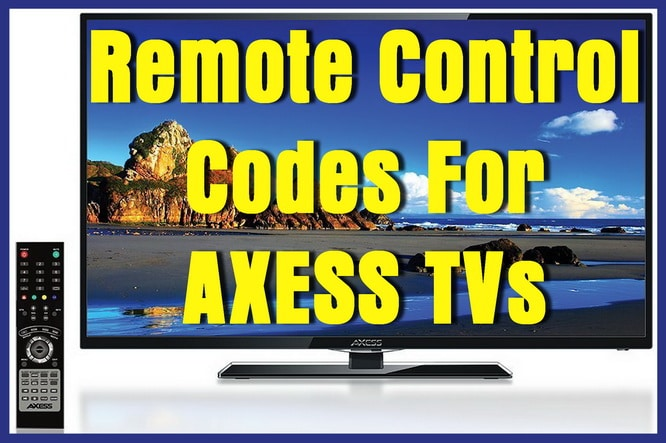Remote Control Codes For Axess TVs
