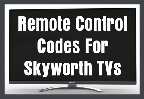 Remote Control Codes For Skyworth TVs