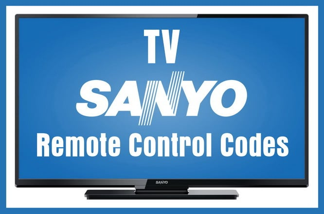 Remote Control Codes For Sanyo TVs - Codes For Universal Remotes