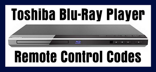 Toshiba Blu-Ray Player Remote Codes