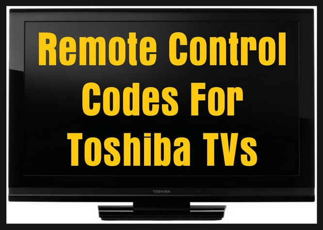Remote Control Codes For Toshiba TVs | Codes For Universal Remotes