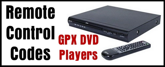 GPX DVD Player Remote Control Codes | Codes For Universal