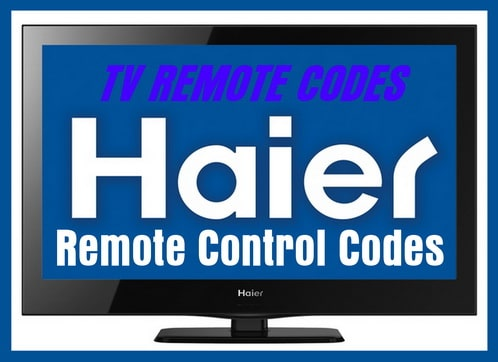 Remote Control Codes For Haier TVs | Codes For Universal Remotes