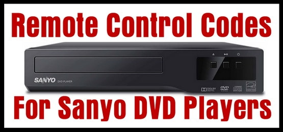 Sanyo DVD Player Remote Control Codes | Codes For Universal Remotes
