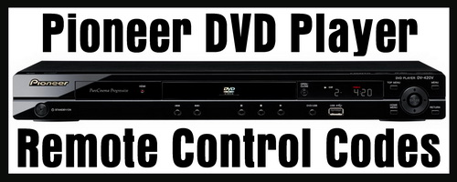 Pioneer DVD Player Remote Control Codes | Codes For Universal Remotes